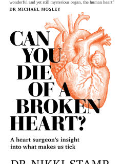 Can You Die of a Broken Heart? by Dr. Nikki Stamp