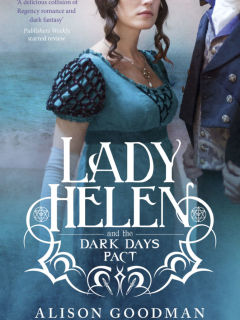 Lady Helen and The Dark Days Pact  by Alison Goodman