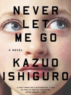 Never Let Me Go by Kazua Iziguro