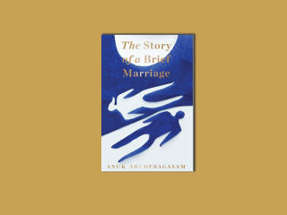 'The Story of a Brief Marriage' by Anuk Arudpragasm